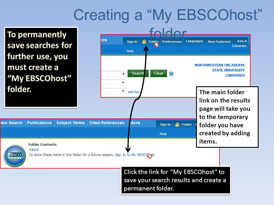 My EBSCOhost New User Information Click the new account link on the My EBSCOhost login screen.