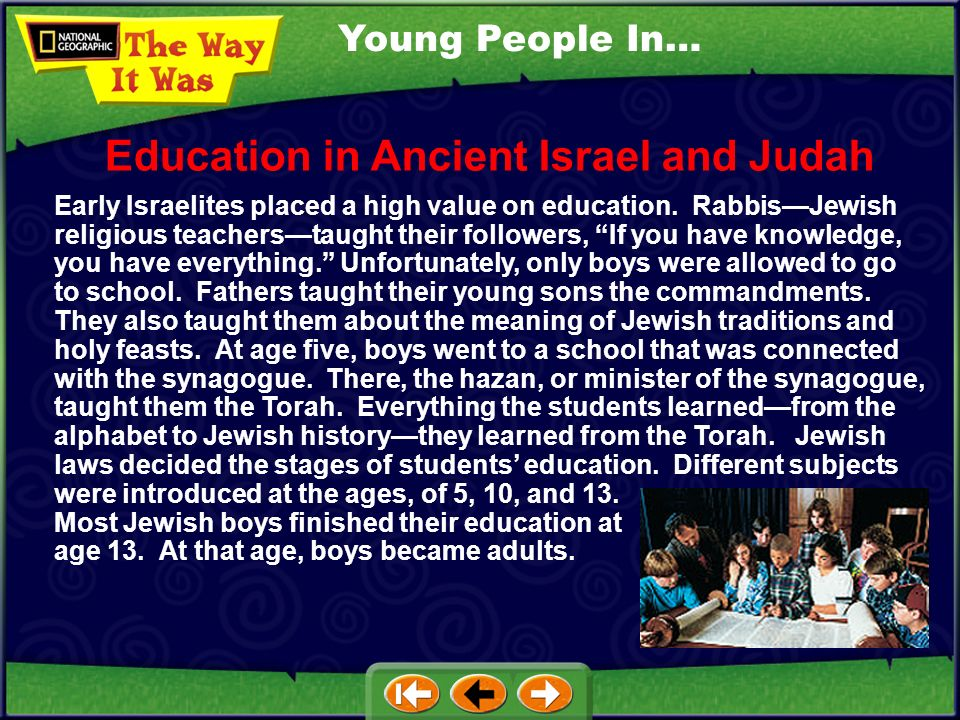 Young People In… Early Israelites placed a high value on education.