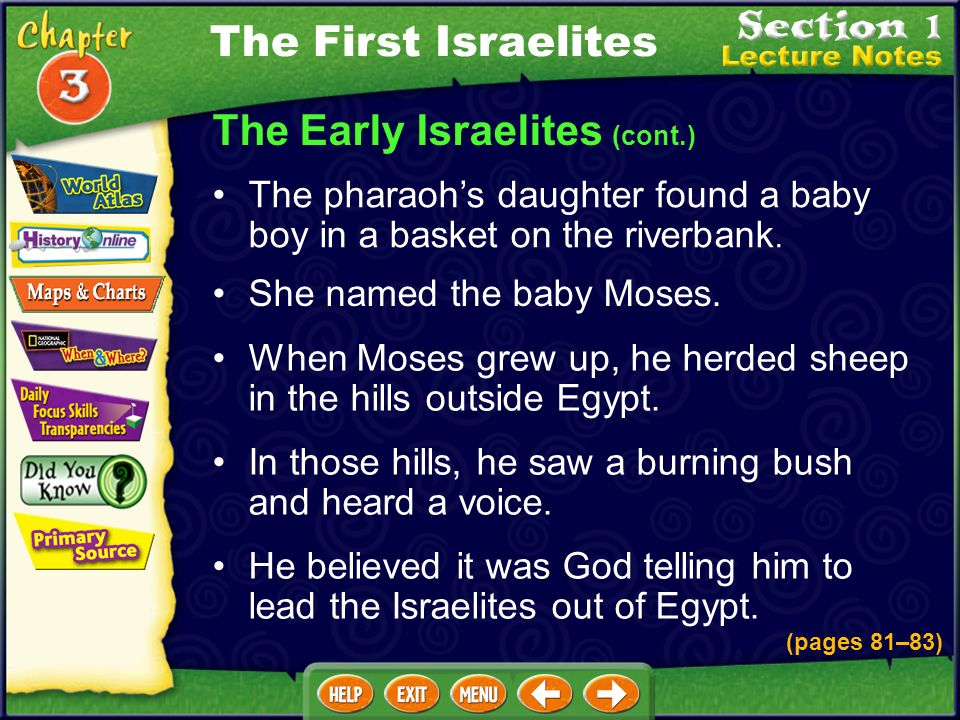 The Early Israelites (cont.) The pharaohs daughter found a baby boy in a basket on the riverbank.