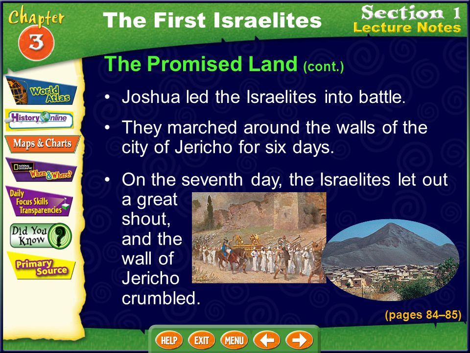The Promised Land (cont.) Joshua led the Israelites into battle.