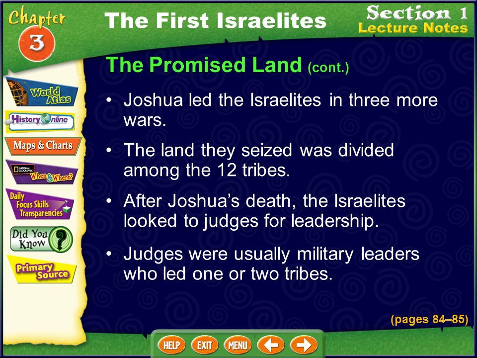The Promised Land (cont.) The land they seized was divided among the 12 tribes.