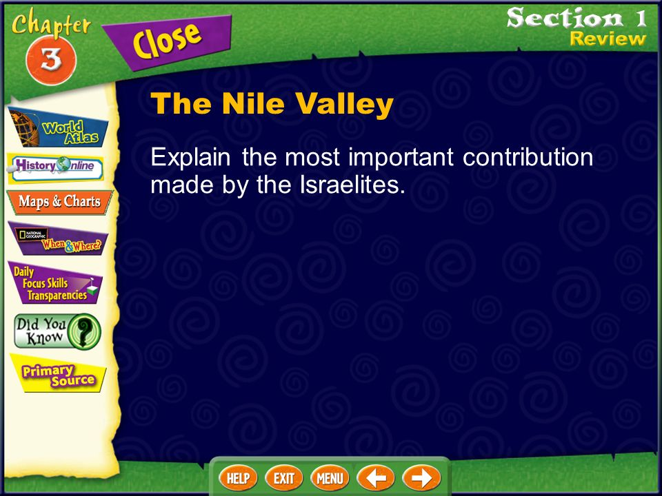 Explain the most important contribution made by the Israelites. The Nile Valley