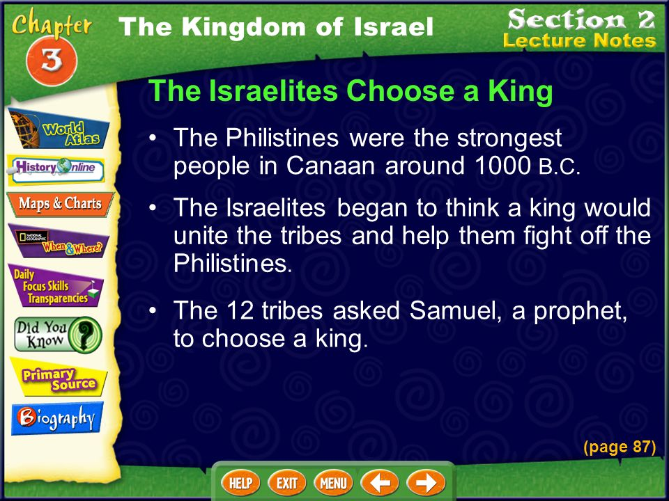 The Israelites Choose a King The Israelites began to think a king would unite the tribes and help them fight off the Philistines.