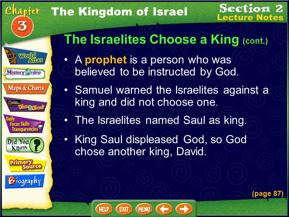 The Israelites Choose a King (cont.) Samuel warned the Israelites against a king and did not choose one.