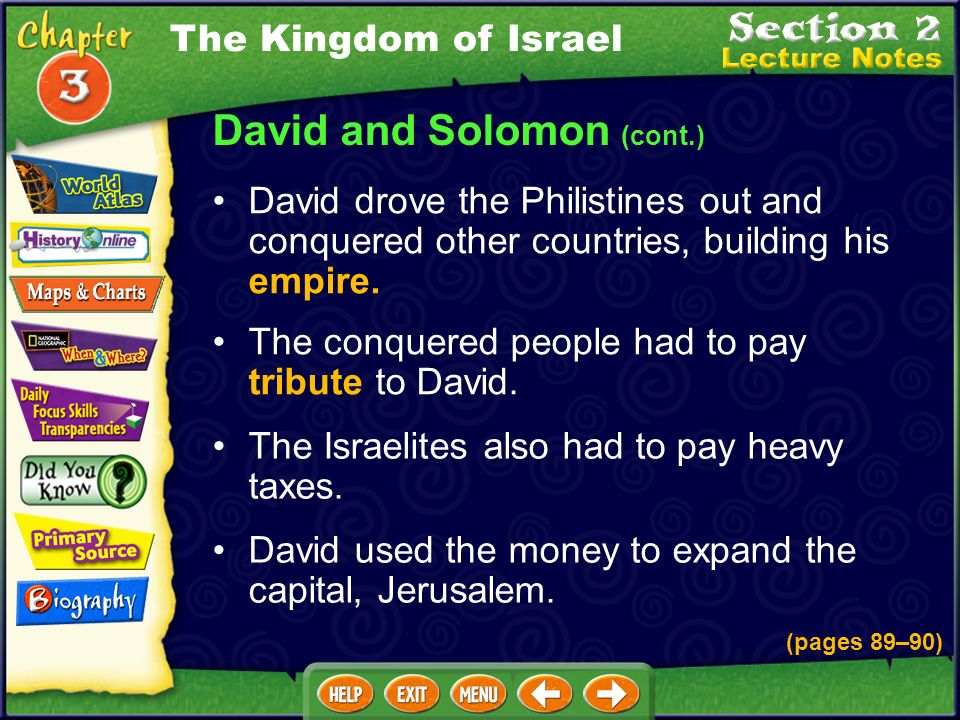 David and Solomon (cont.) David drove the Philistines out and conquered other countries, building his empire.