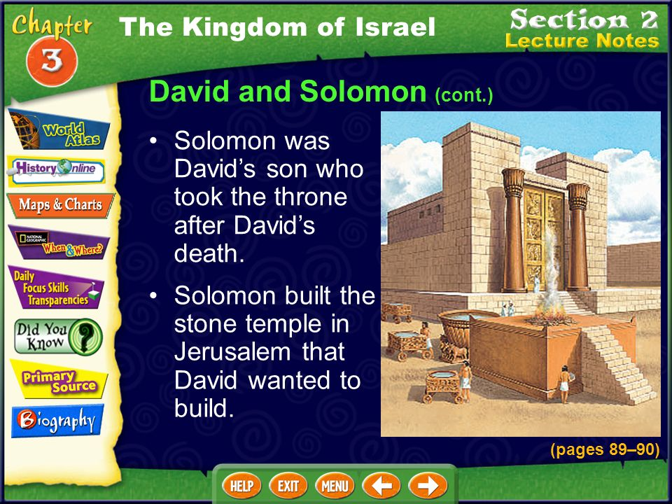 David and Solomon (cont.) Solomon was Davids son who took the throne after Davids death.