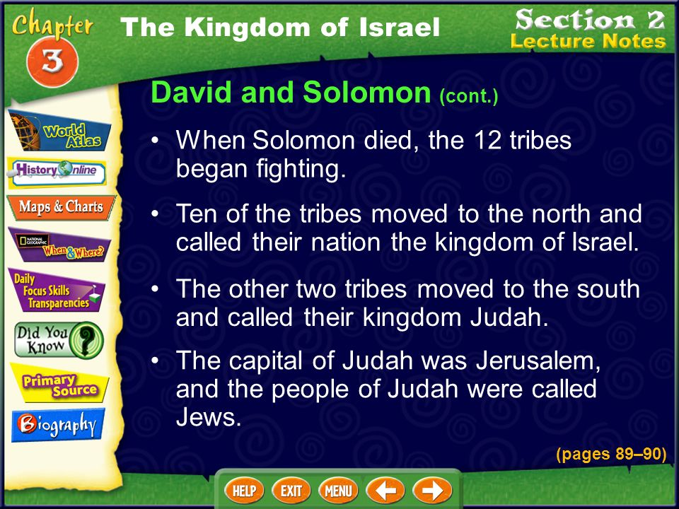 David and Solomon (cont.) When Solomon died, the 12 tribes began fighting.