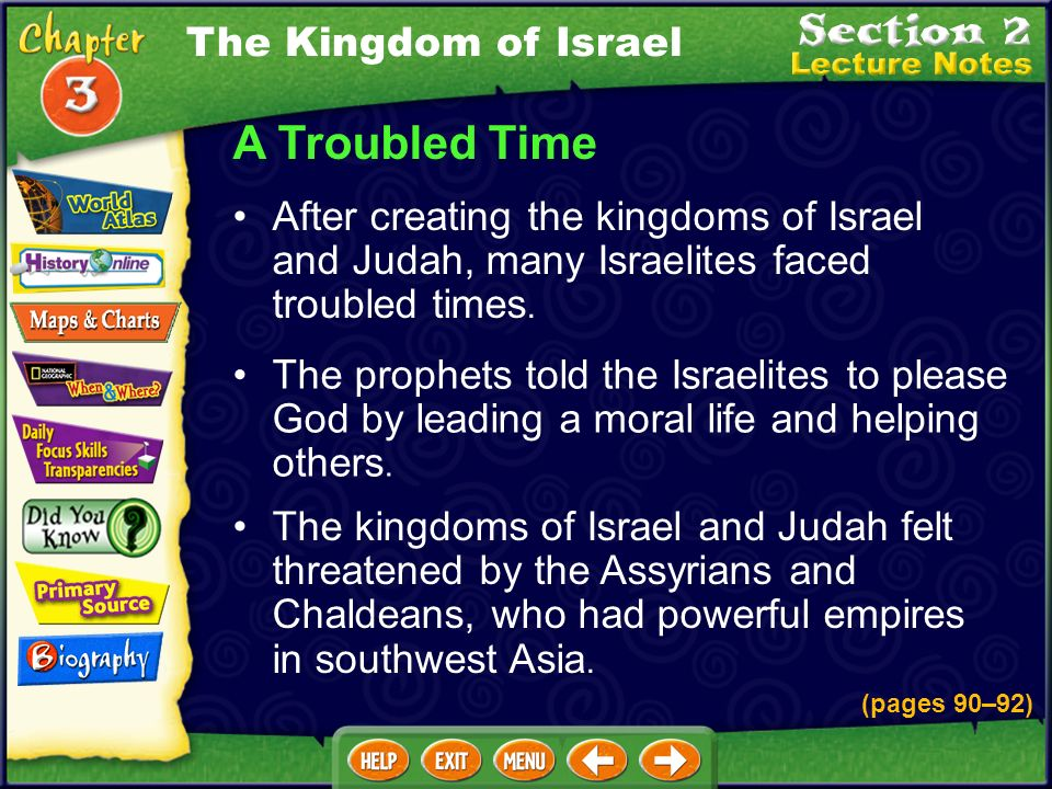 A Troubled Time After creating the kingdoms of Israel and Judah, many Israelites faced troubled times.