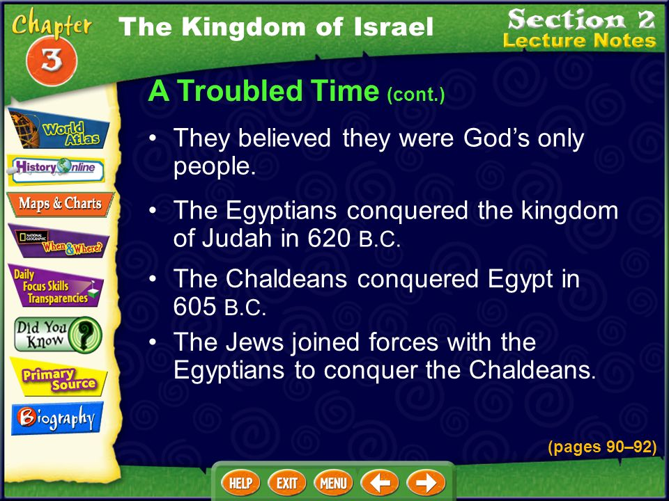 A Troubled Time (cont.) The Chaldeans conquered Egypt in 605 B.C.