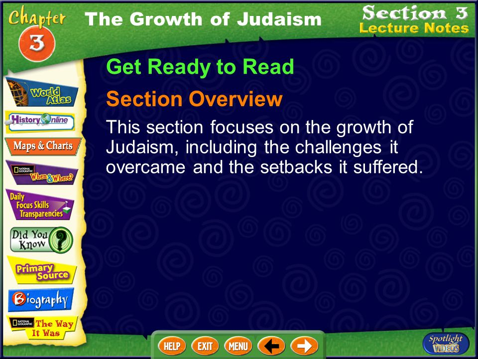 The Growth of Judaism Get Ready to Read Section Overview This section focuses on the growth of Judaism, including the challenges it overcame and the setbacks it suffered.
