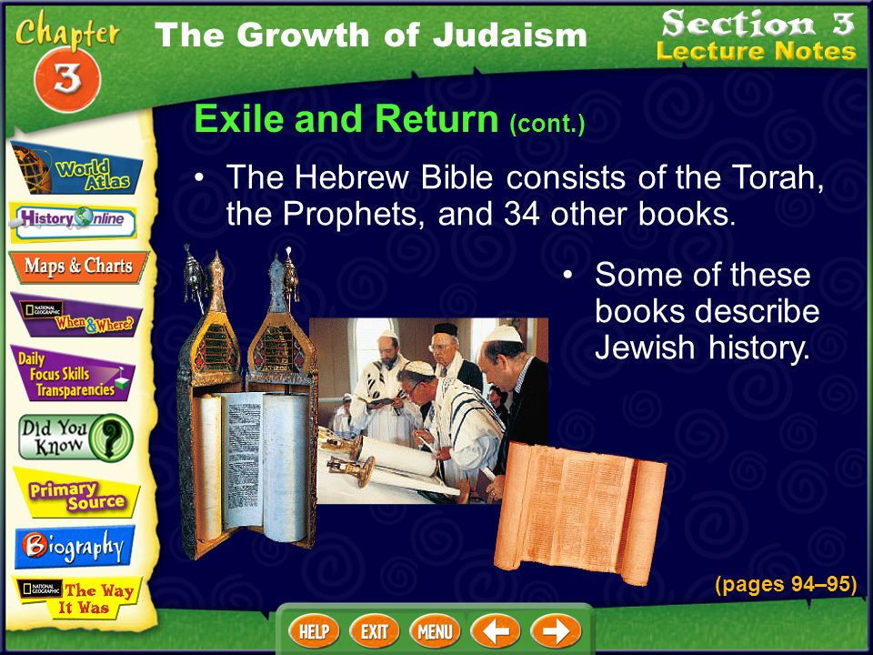 Exile and Return (cont.) The Hebrew Bible consists of the Torah, the Prophets, and 34 other books.