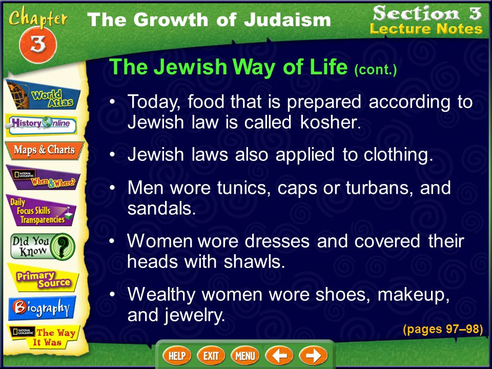The Jewish Way of Life (cont.) Jewish laws also applied to clothing.