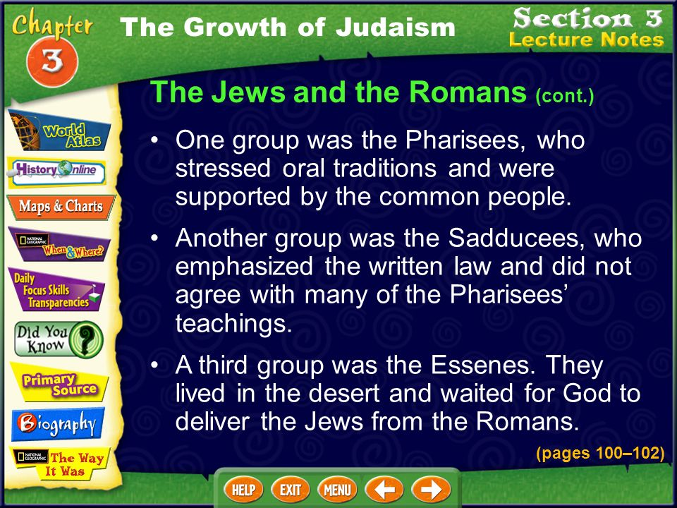A third group was the Essenes.