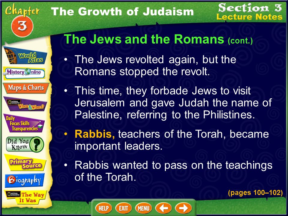 Rabbis, teachers of the Torah, became important leaders.