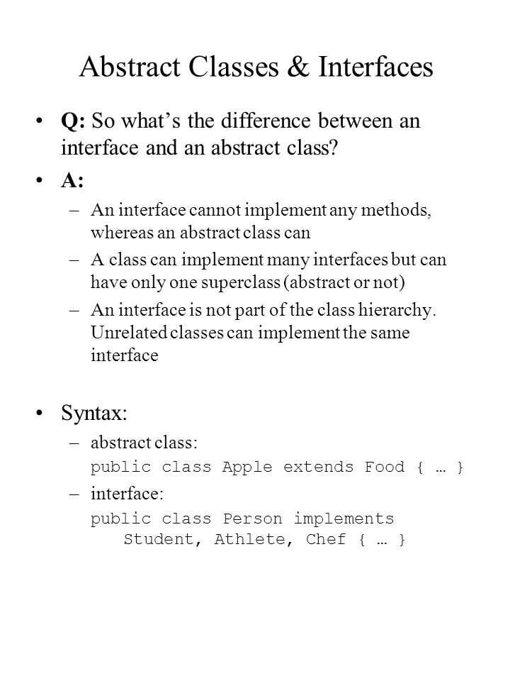 Abstract Classes & Interfaces Q: Why are they useful.