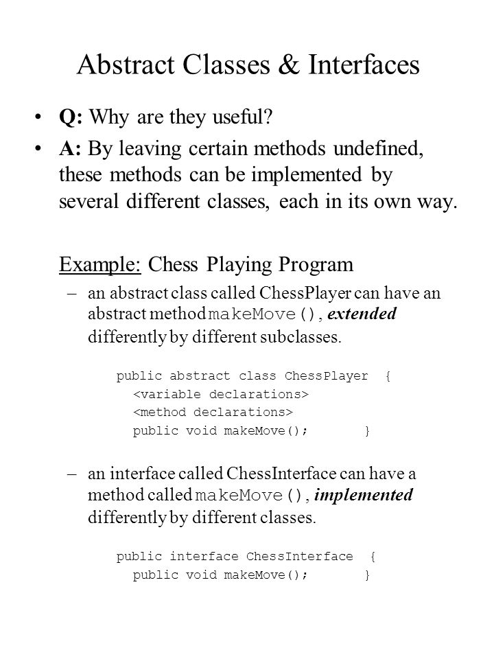 Abstract Classes & Interfaces Q: What about inheritance.