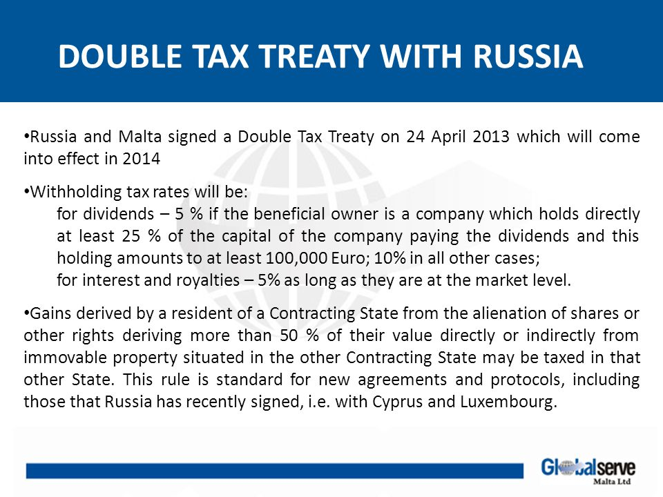 DOUBLE TAX TREATY WITH RUSSIA The treaty contains a standard Exchange of Information provision, which is practically identical to the one recently introduced in the Russia-Cyprus DTT.