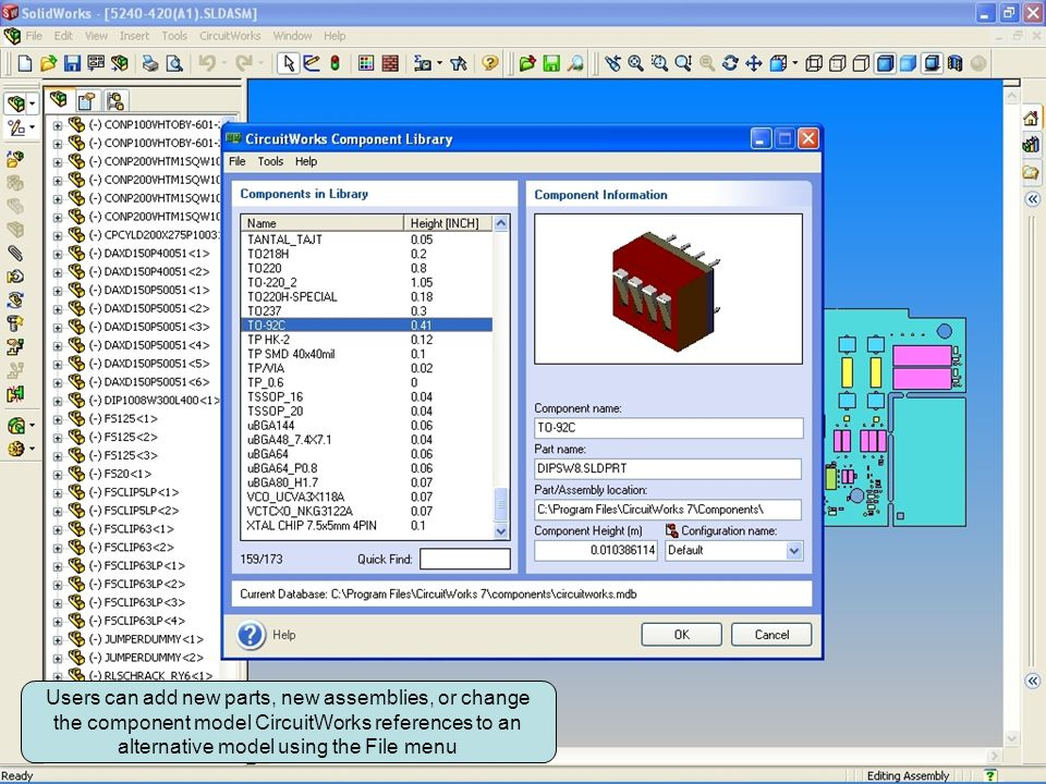 Select File > Edit Component… to update filename and path information for the selected component Users can add new parts, new assemblies, or change the component model CircuitWorks references to an alternative model using the File menu
