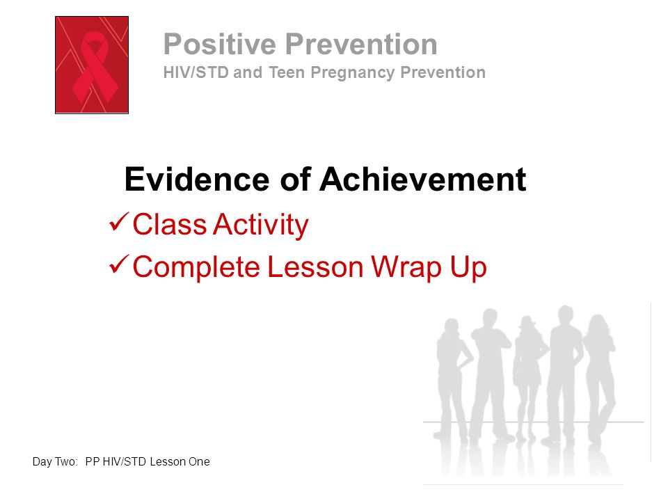 Take a Few Minutes to Complete Your Lesson Wrap Up End of Day Two: PP HIV/STD Lesson One