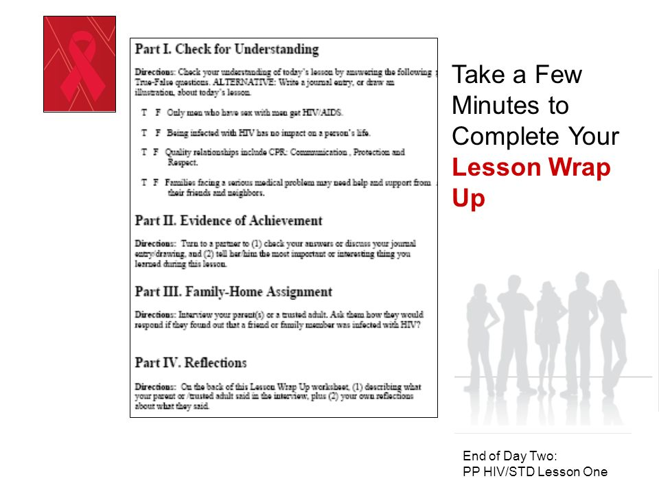 Positive Prevention HIV/STD Prevention Education Day Three: PP HIV/STD Lesson Two HIV Disease: Effects on the Human Body & Transmission Myths and Facts