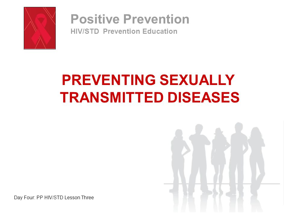 PREVENTING SEXUALLY TRANSMITTED DISEASES Take a few moments to journal your response to the following question: List all the STDs you can think of.