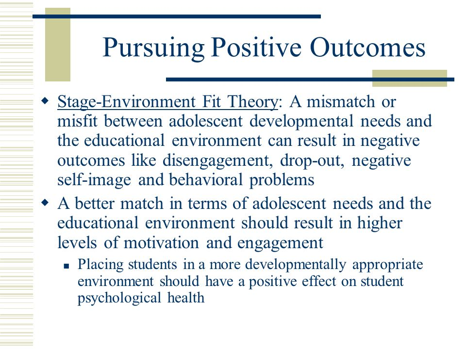Adolescent Developmental Needs Autonomy: personal causation; making choices according to your own personal interests and desires; being the origin of your own behavior Belongingness: the depth and quality of the interpersonal relationships in an individuals life (both peer-to-peer and student-teacher) Competence: confidence when approaching a learning situation; preference for challenging tasks