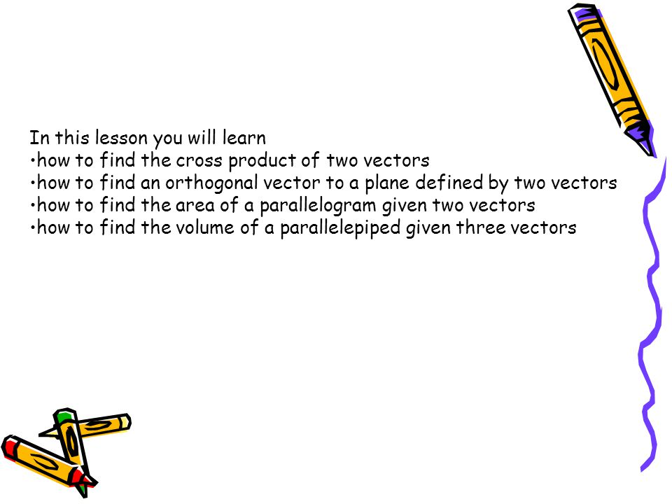 Objective 1 Finding the cross product of two vectors