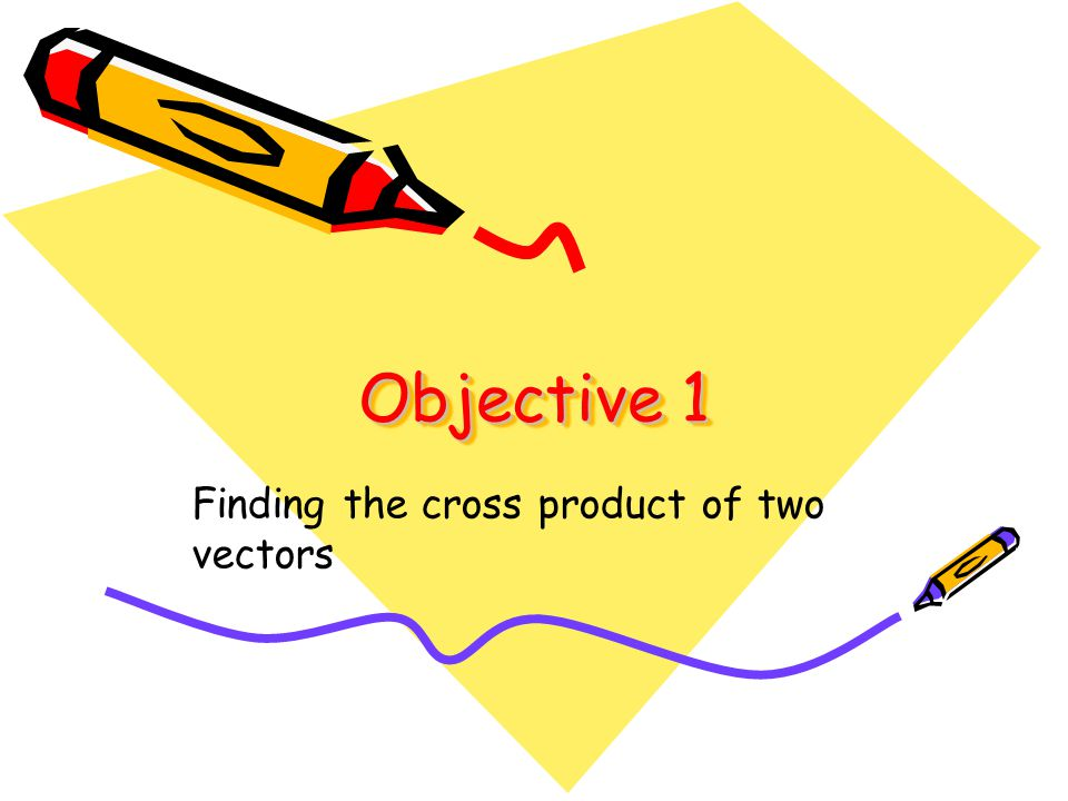 The Cross Product The cross product of two vectors, denoted as, unlike the dot product, represents a vector.