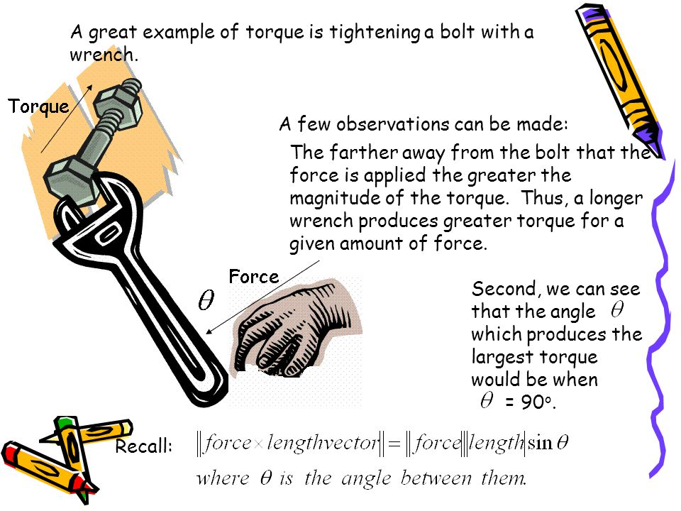 Example: Suppose you have a 12 inch wrench and you apply a 20 lb force at an angle of 30 degrees.
