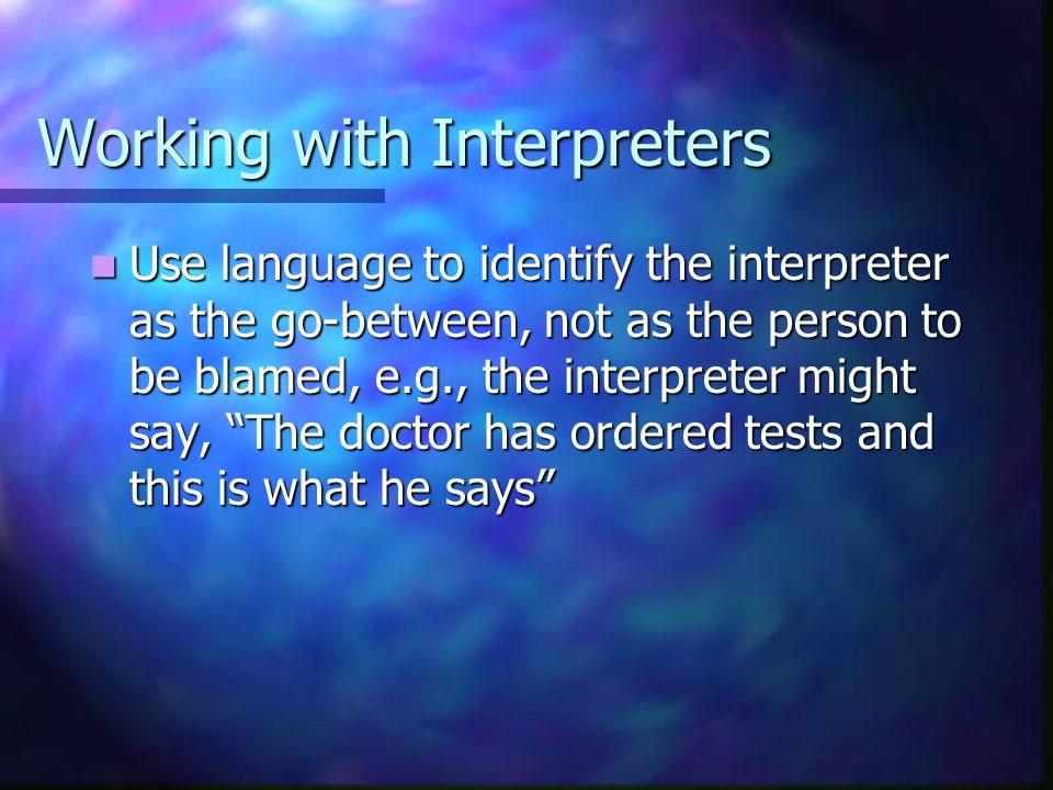 Working with Interpreters Translation factors Translation factors Language: how are new words created.
