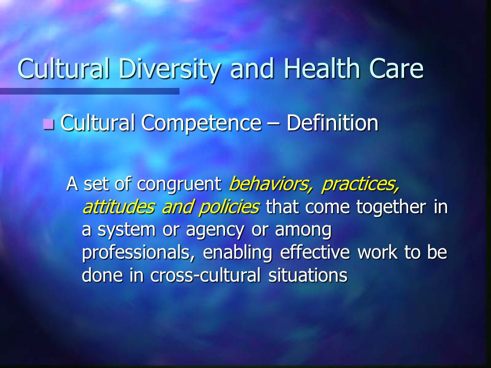 Cultural Diversity and Health Care The Cultural Competence Continuum The Cultural Competence Continuum Where Am I Now.