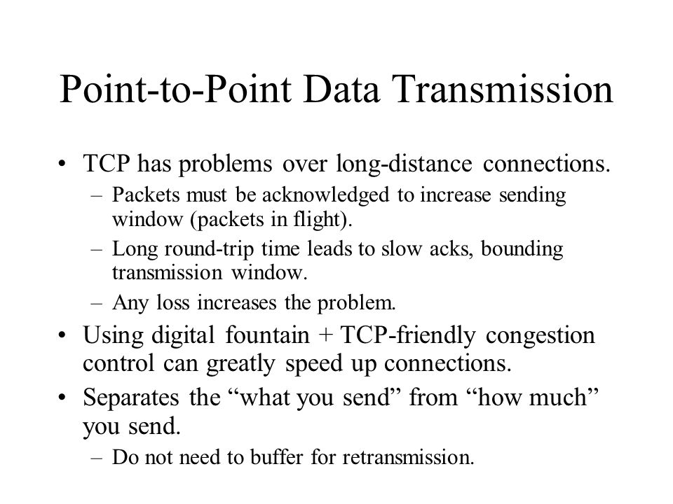 One-to-Many TCP Setting: Web server with popular files, may have many open connections serving same file.