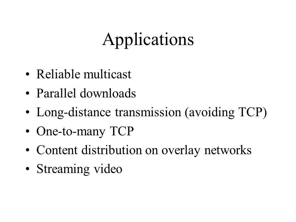 Reliable Multicast Many potential problems when multicasting to large audience.