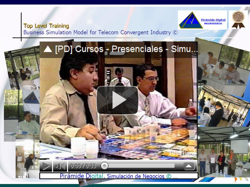 Top Level Training Top Level Training Testimonial … Piramide Digital had delivered 30 training programs about Business Simulation Models ©, using real information of our organization, and simulating effciently present year, as well as future scenarios.