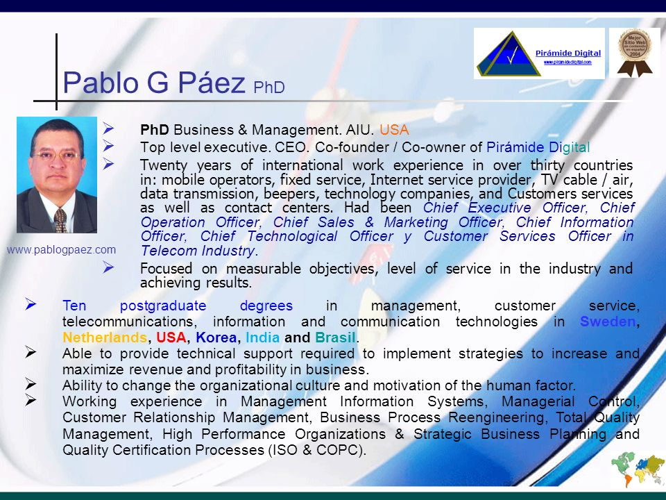2005 Customer Services Director.México 1988-1998 Telecom & IT Consultant.