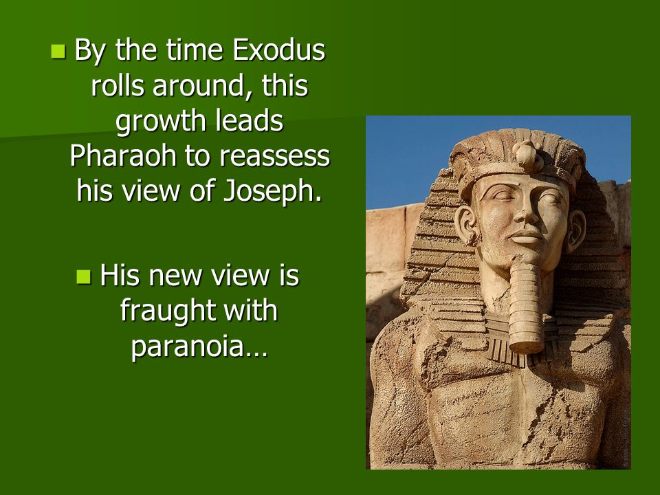 Re-Reading Exodus Chapter 1 1:8 A new king who did not know of Joseph, came into power over Egypt.