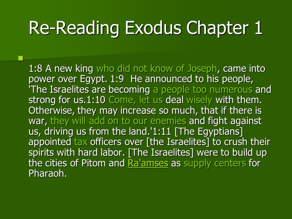 Hava / Come 1:8 A new king who did not know of Joseph, came into power over Egypt.