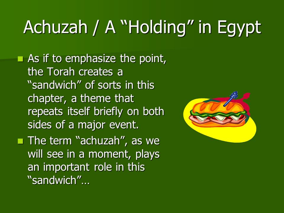 The Sandwich Top Theme: Verses 11-12 – The Israelites experience in Egypt Bottom Theme: Verse 27 – The Israelites experience in Egypt Middle Theme: Intervening Verses – The Egyptian experience in Egypt
