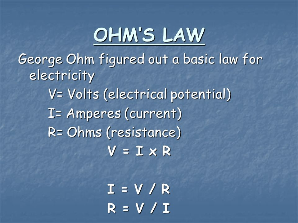 OHMS LAW (2) Current is directly proportional to voltage, therefore, increasing ( ) the voltage increases ( ) the current.