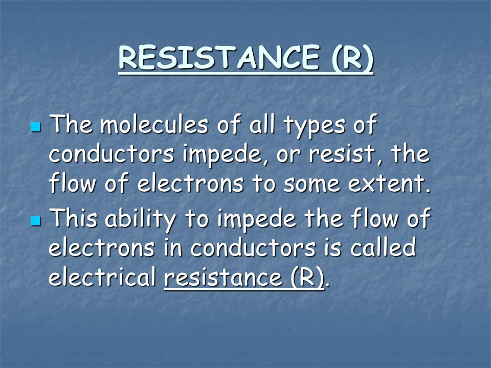 RESISTANCE (2) The resistance to the passage of electric current is measured with the ohmmeter.