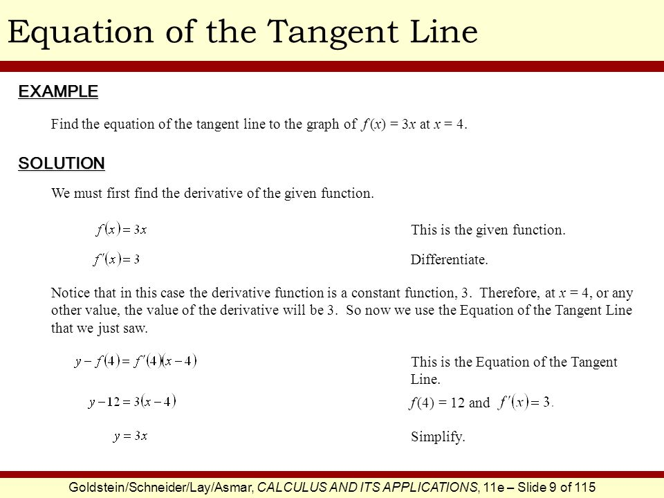 Goldstein/Schneider/Lay/Asmar, CALCULUS AND ITS APPLICATIONS, 11e – Slide 10 of 115 Leibniz Notation for Derivatives Ultimately, this notation is a better and more effective notation for working with derivatives.