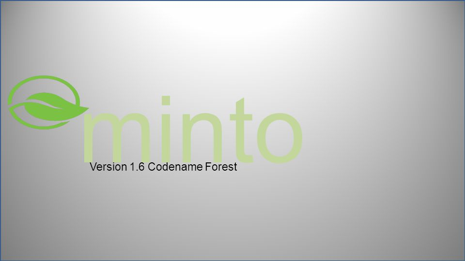 minto Version 1.6 Codename Forest