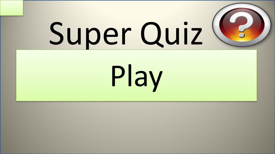 Super Quiz Play