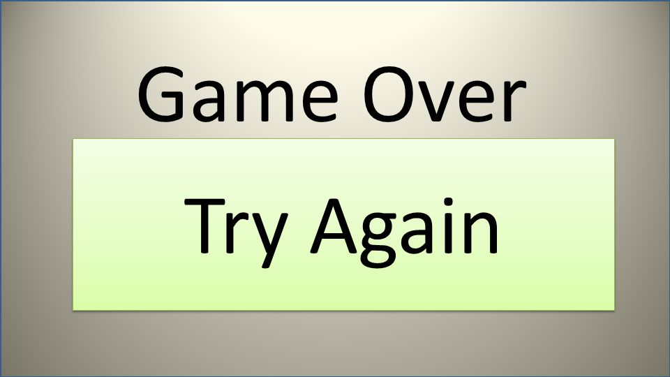 Game Over Try Again