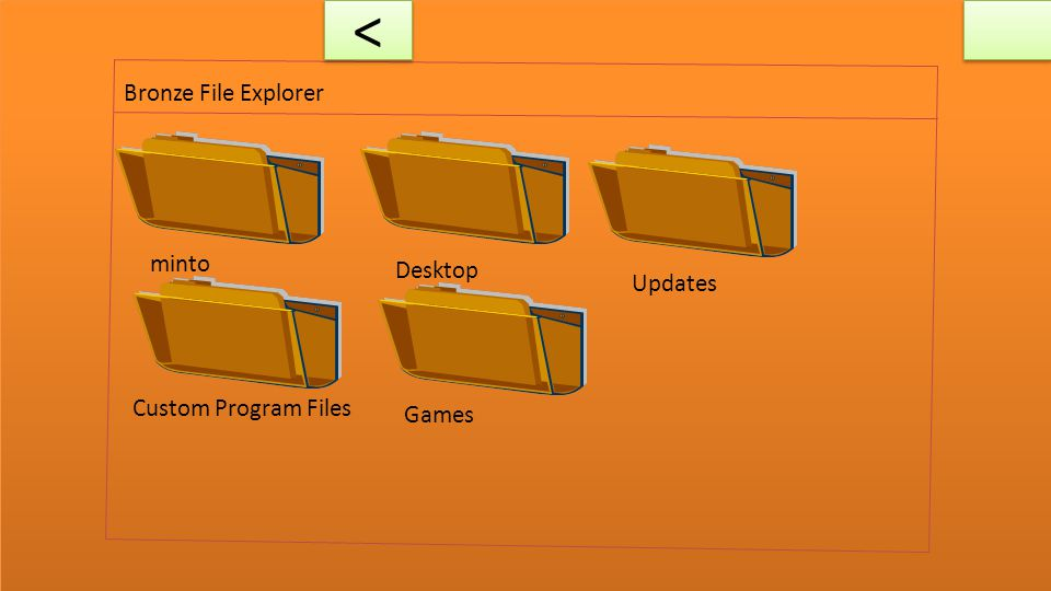 Bronze File Explorer minto Desktop Updates Custom Program Files Games < <