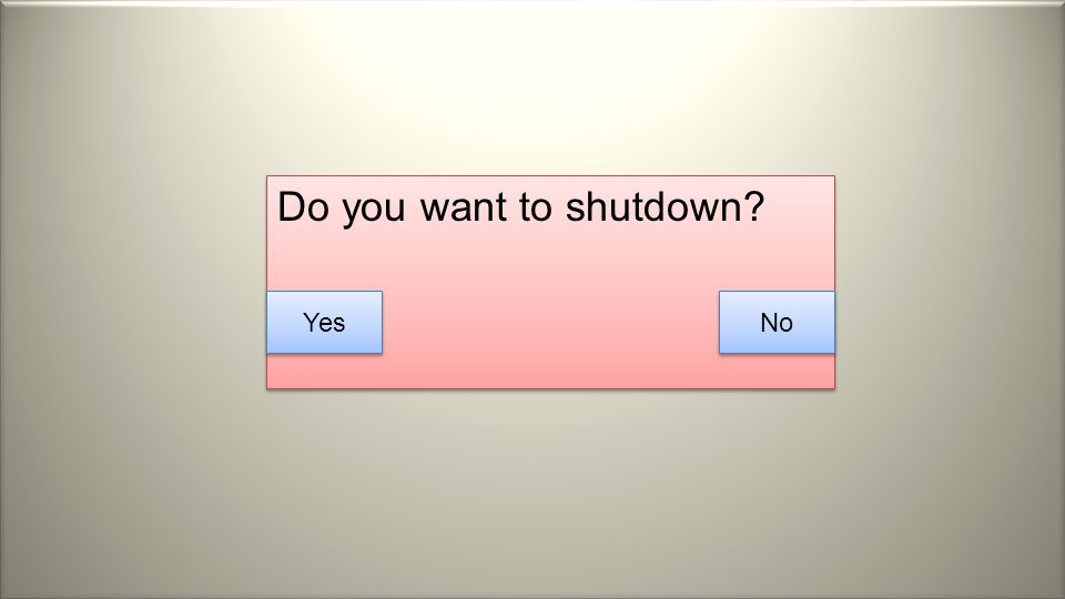 Do you want to shutdown? Yes No