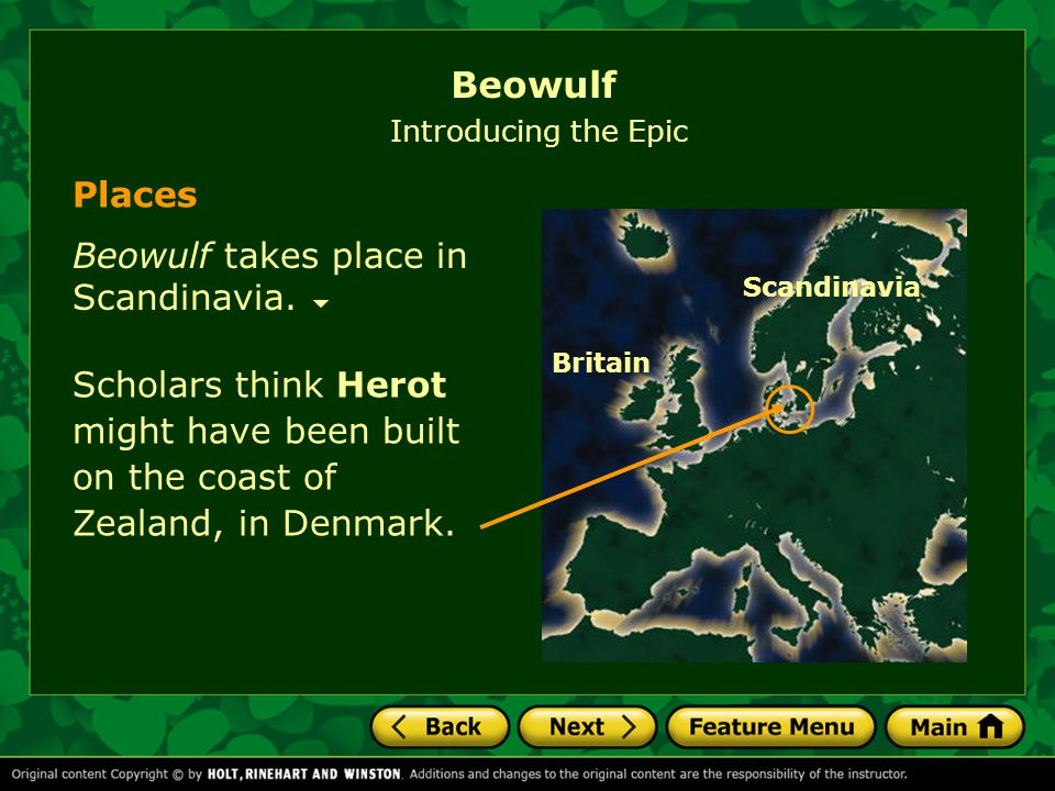 Beowulf takes place in Scandinavia.
