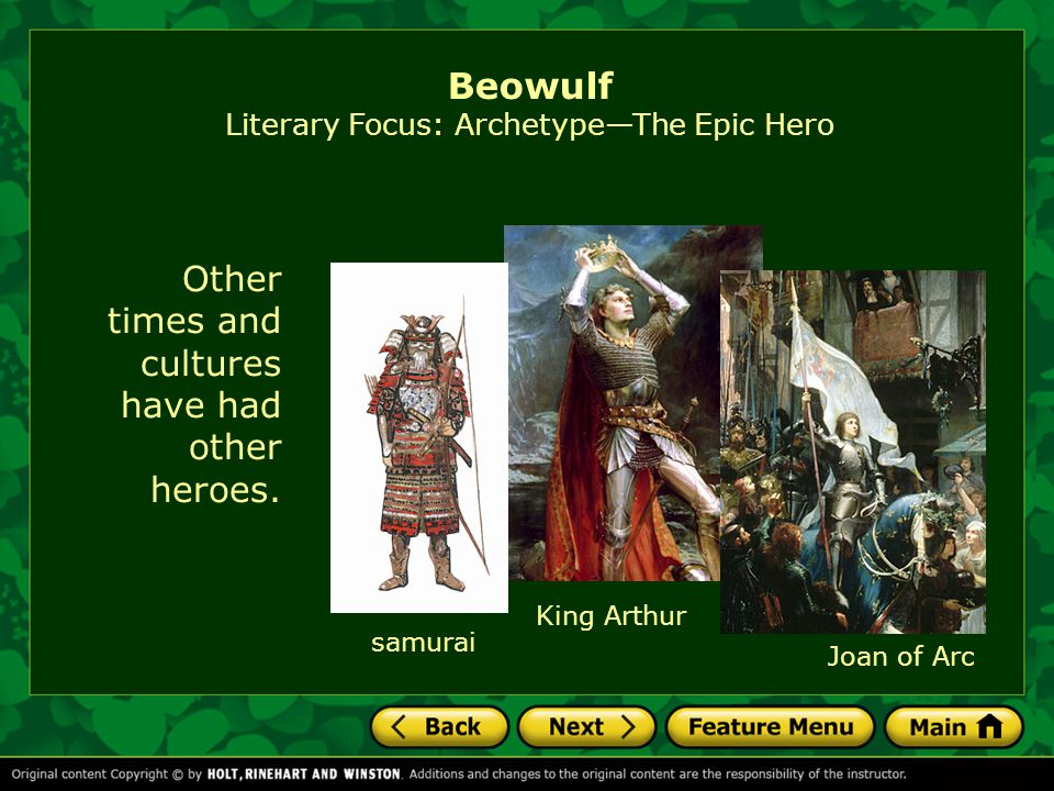 King Arthur Joan of Arc Other times and cultures have had other heroes.