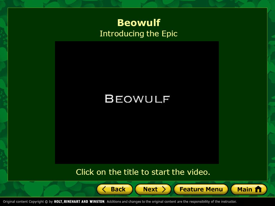Click on the title to start the video. Beowulf Introducing the Epic Beowulf