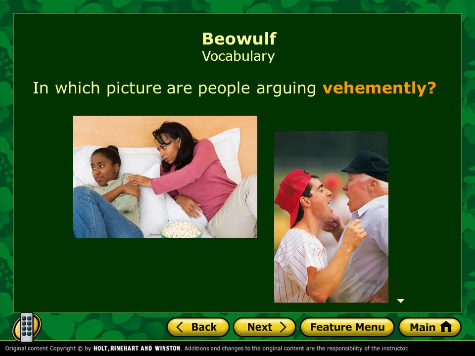 In which picture are people arguing vehemently? Beowulf Vocabulary